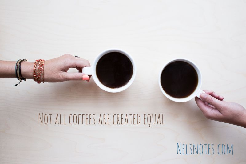 Not all coffees are created equal