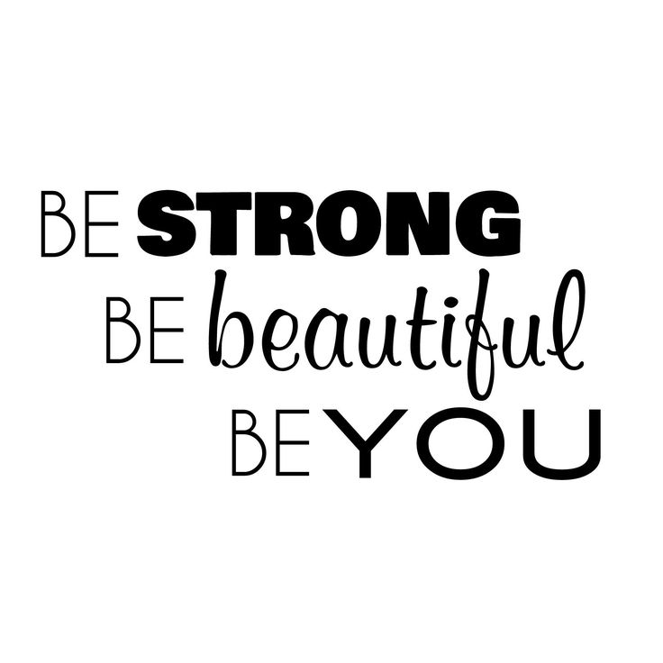be strong be positive